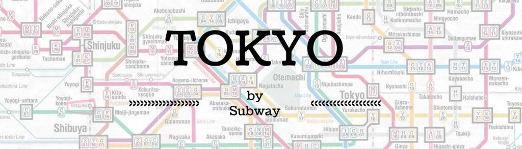 Tokyo by Subway - a Guide for your Business and Leisure Trip
